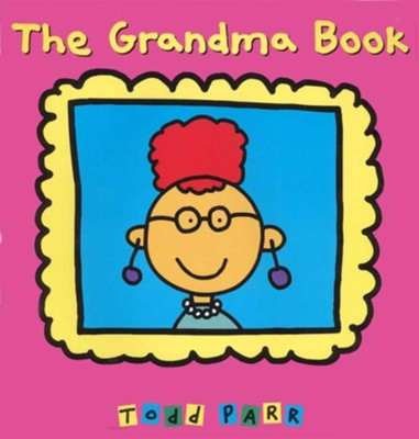 The Grandma Book  -     By: Todd Parr