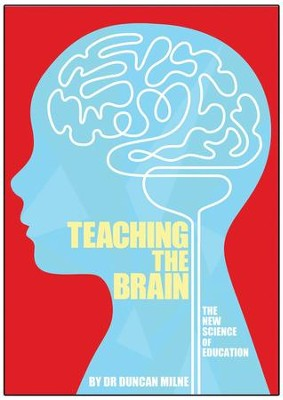 Teaching the Brain   -     By: Dr. Duncan Milne