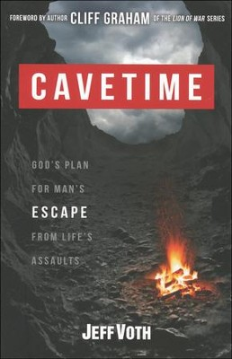 CaveTime: God's Plan for Man's Escape from Life's Assaults  -     By: Jeff Voth