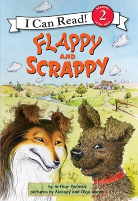 Flappy and Scrappy  -     By: Arthur Yorinks     Illustrated By: Aleksey Ivanov, Olga Ivanov
