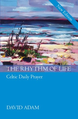 The Rhythm of Life  -     By: David Adam