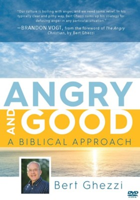 Angry and Good: A Biblical Approach  -     By: Bert Ghezzi