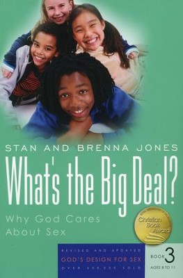 God's Design for Sex Series, Book 3: What's the Big Deal?  Ages 8 to 11, 2007 Version  -     By: Stan Jones, Brenna Jones