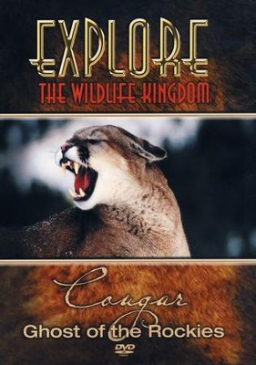 Explore The Wildlife Kingdom: Cougar - Ghost of the Rockies, DVD  -     Narrated By: Grant Goodeve     By: Reel Productions, LLC