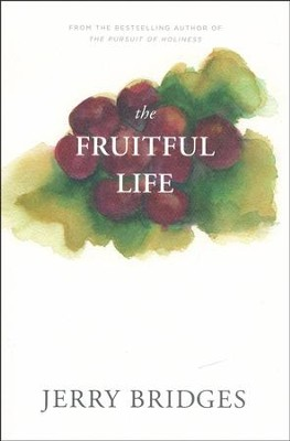 The Fruitful Life: The Overflow of God's Love Through You  -     By: Jerry Bridges