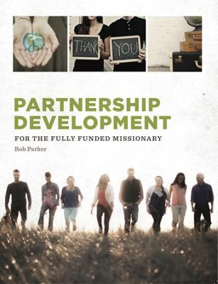 Partnership Development: for the Fully Funded Missionary  -     By: Rob Parker