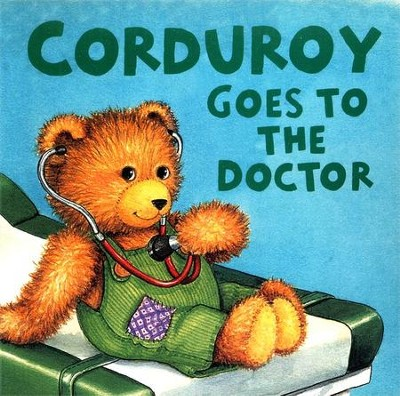 Corduroy Goes to the Doctor   -     By: Don Freeman     Illustrated By: Lisa McCue