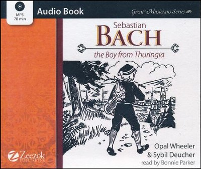 Sebastian Bach, The Boy from Thuringia MP3 Audio CD  -     By: Opal Wheeler