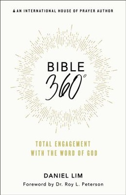 Bible 360 Degrees: Total Engagement with the Word of  God  -     By: Daniel Lim