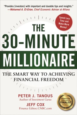 30-Minute Millionaire: The Smart Ways to Achieving Financial Freedom  -     By: Peter J. Tanous, Jeff Cox