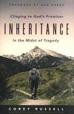 Inheritance: Clinging to God's Promises in the Midst of Tragedy  -     By: Corey Russell