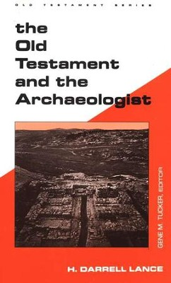 The Old Testament and the Archaeologist    -     By: H. Darrell Lance