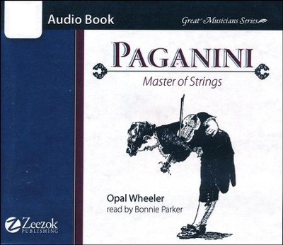 Paganini Master of Strings Audio Book   -     By: Opal Wheeler