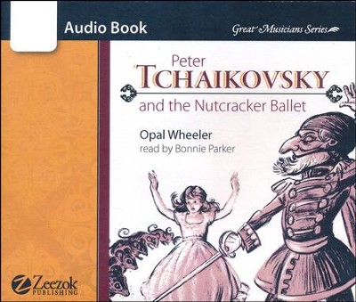 Peter Tchaikovsky and the Nutcracker Ballet Audio Book CD CD  -     By: Opal Wheeler