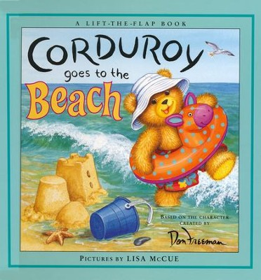 Corduroy Goes to the Beach, A Lift-the-flap Book   -     By: B.G. Hennessy     Illustrated By: Lisa McCue