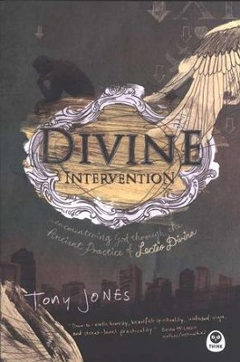 Divine Intervention: Encountering God Through the Ancient Practice of Lectio Divina  -     By: Tony Jones