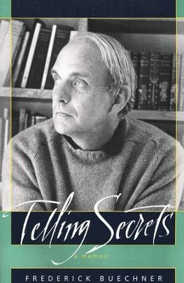 Telling Secrets  -     By: Frederick Buechner