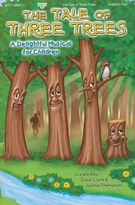The Tale of Three Trees Children's Musical  - Slightly Imperfect  -