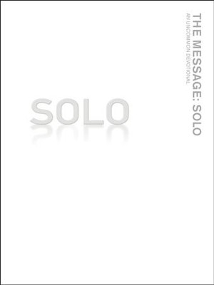 The Message: Solo - An Uncommon Devotional   -     By: Eugene H. Peterson