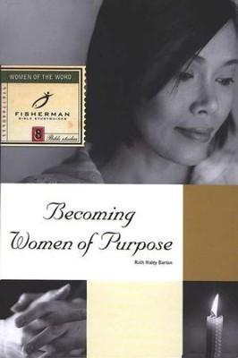 Becoming Women of Purpose Fisherman Bible Studies  -     By: Ruth Haley Barton