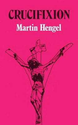 Crucifixion   -     By: Martin Hengel