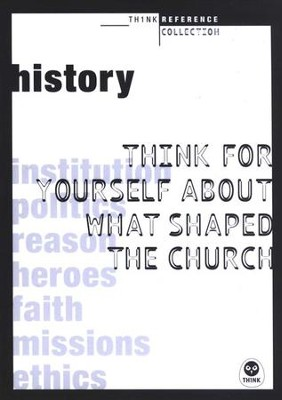 History: Think for Yourself About What Shaped the Church  -     By: The Navigators