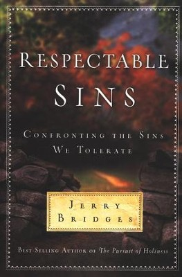 Respectable Sins: Confronting the Sins We Tolerate  -     By: Jerry Bridges