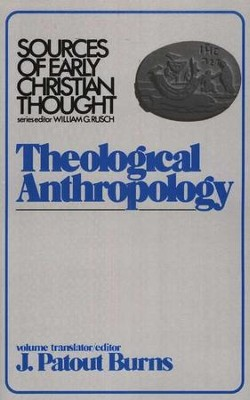 Theological Anthropology   -     Edited By: William G. Rusch, J. Patout Burns     By: J Burns