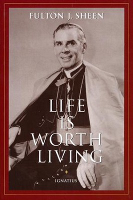 Life is Worth Living   -     By: Fulton J. Sheen