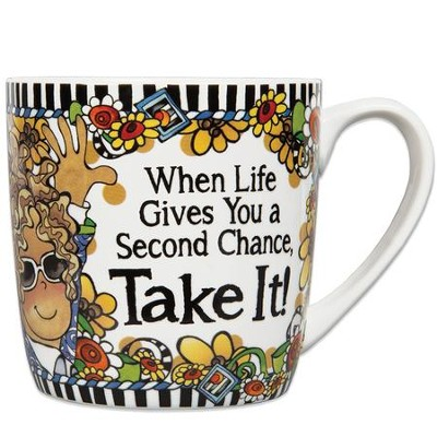 When Life Gives You a Second Chance, Take It! Mug  -     By: Suzy Toronto