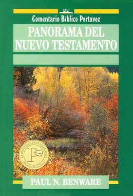 Panorama Del Nuevo Testamento   (Survey of the New Testament)     -     By: Paul N. Benware
