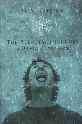 The Reluctant Journey of David Connors, David Connors Series #1   -     By: Don Locke