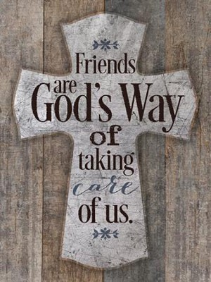 Friends Are God's Way Of Taking Care Of Us Magnet   -