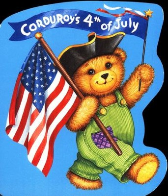 Corduroy's Fourth of July  -     By: Don Freeman