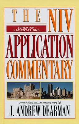 Jeremiah & Lamentations: NIV Application Commentary [NIVAC]   -     By: J. Andrew Dearman