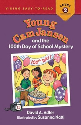 #15: Young Cam Jansen and the 100th Day of School Mystery  -     By: David Adler