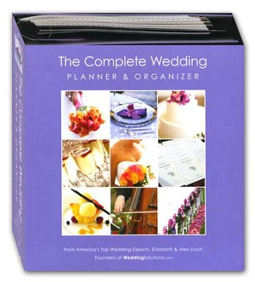 The Complete Wedding Planner & Organizer  -     By: Alex A. Lluch
