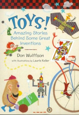 Toys! Amazing Stories Behind Some Great Toys  -