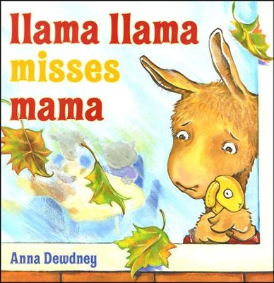 Llama Llama Misses Mama  -     By: Anna Dewdney
