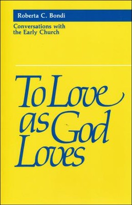 To Love As God Loves   -     By: Roberta Bondi