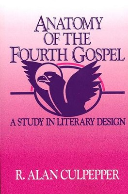 Anatomy of the Fourth Gospel   -     By: R. Alan Culpepper