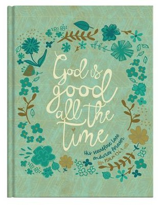 God Is Good All The Time Scripture Journal Amilee Weeks