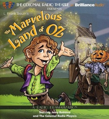 Marvelous Land of Oz: A Radio Dramatization on CD  -     Narrated By: Jerry Robbins & The Colonial Radio Players     By: L.Frank Baum, Jerry Robbins