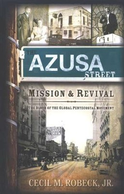 The Azusa Street Mission and Revival  -     By: Cecil Robeck