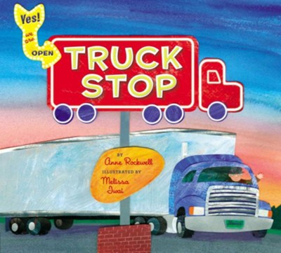 Truck Stop  -     By: Anne Rockwell     Illustrated By: Melissa Iwai
