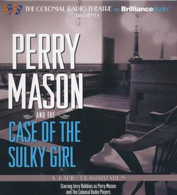 Perry Mason and the Case of Sulky Girl: A Radio Dramatization on CD  -     Narrated By: Jerry Robbins, The Colonial Radio Players     By: Erle Stanley Gardner, M.J. Elliott