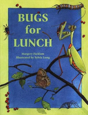 Bugs for Lunch   -     By: Margery Facklam     Illustrated By: Sylvia Long