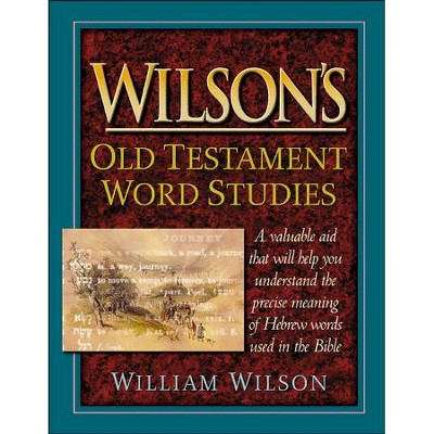 Wilson's Old Testament Word Studies   -     By: William Wilson