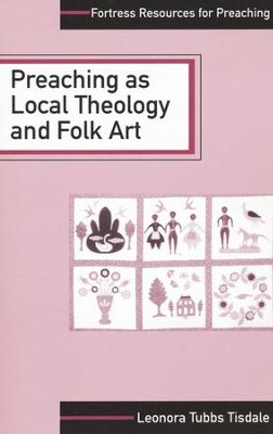 Preaching As Local Theology and Folk Art   -     By: Leonora Tubbs Tisdale