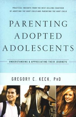 Parenting Adopted Adolescents  -     By: Gregory C. Keck Ph.D.